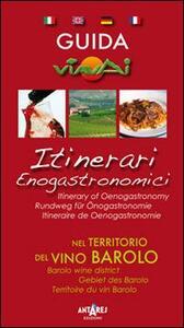 Guida itinerari enogastronomici nel territorio del vino Barolo. Ediz. multilingue