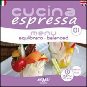 Cucina espressa. Menu equilibrato. Ediz. italiana e inglese