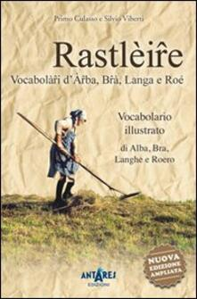 Cefalufilmfestival.it Rastlèire. Vocabolàri d'Arba, Brà, Langa e Roé. Vocabolario illustrato di Alba, Bra, Langhe e Roero Image