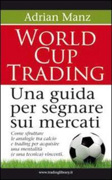 Capturtokyoedition.it World cup trading. Una guida per segnare sui mercati Image