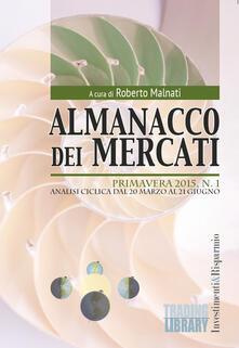 Ipabsantonioabatetrino.it Almanacco dei mercati (2015). Vol. 1: Primavera. Analisi ciclica dal 20 marzo al 21 giugno. Image