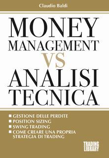 Money management vs analisi tecnica - Claudio Baldi - copertina