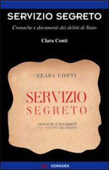 Secchiarapita.it Servizio segreto. Cronache e documenti dei delitti di Stato Image
