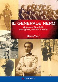 Squillogame.it Generale nero. Domenico Mondelli: bersagliere, aviatore e ardito Image