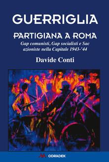Premioquesti.it Guerriglia partigiana a Roma. Gap comunisti, Gap socialisti e Sac azioniste nella Capitale 1943-'44 Image