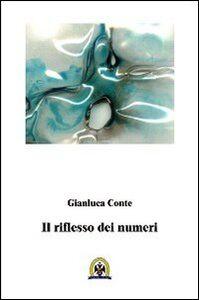 Libro Il riflesso dei numeri Gianluca Conte