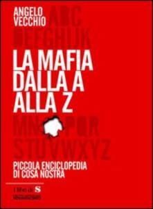 Lpgcsostenible.es La mafia dalla A alla Z. Piccola enciclopedia di Cosa Nostra Image