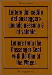 Riccardo Benassi. Letters from the passenger seat with no one at the whell. Ediz. multilingue
