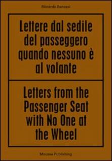Riccardo Benassi. Letters from the passenger seat with no one at the whell. Ediz. multilingue - copertina