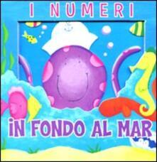 I numeri. In fondo al mar. Avventure in 3D.pdf