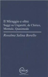 Il miraggio e oltre saggi su ungaretti de chirico montale quasimodo rosalma salina borello - Poesia specchio quasimodo ...