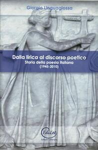 Dalla lirica al discorso poetico. Storia della poesia italiana (1945-2010)