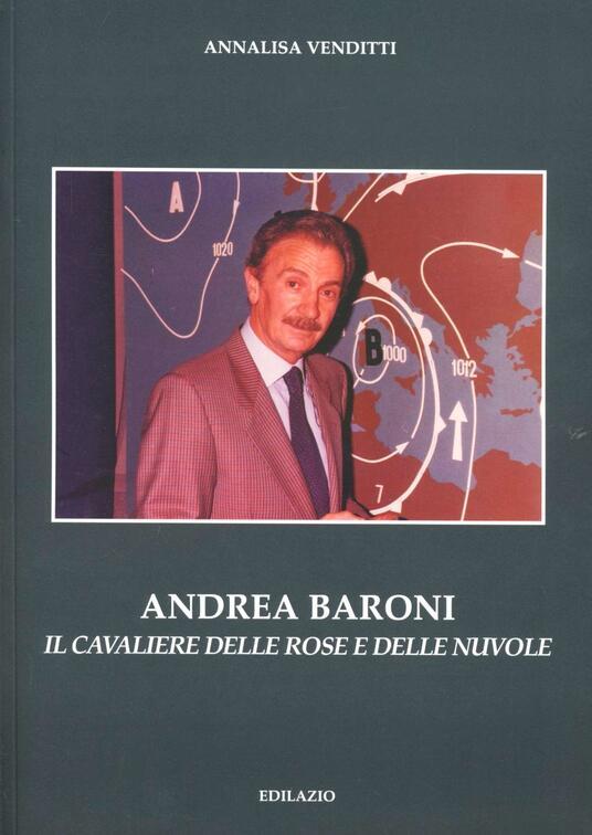 Andrea Baroni. Il cavaliere delle rose e delle nuvole - Annalisa Venditti - copertina