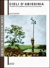 Cieli d'Abissinia. Ricordi e «scatti» di un volontario della guerra d'Etiopia 1935-36