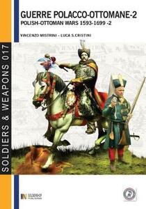 Le guerre polacco-ottomane 1593-1699. Vol. 2: Gli scontri armati.