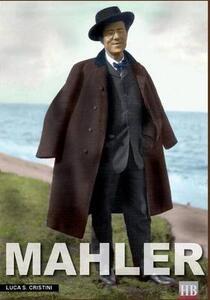 Mahler. Ich bin der Welt abhanden gekommen