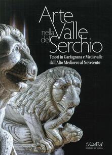 Rallydeicolliscaligeri.it Arte in Valle del Serchio. Tesori in Garfagnana e Mediavalle dall'Alto Medioevo al Novecento Image