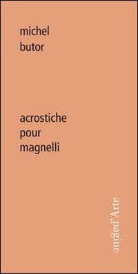 Acrostiche pour Magnelli - Butor Michel Abadie Daniel - wuz.it