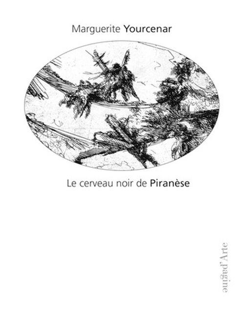 Le cerveau noir de Piranèse. Les prisons imaginaires. 16 gravures de Piranèse