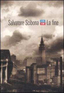La fine - Salvatore Scibona - copertina