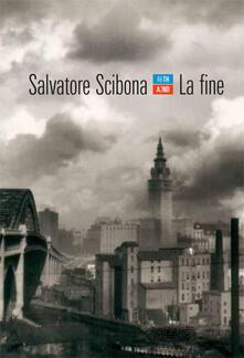 La fine - B. Ambrosi,Salvatore Scibona - ebook