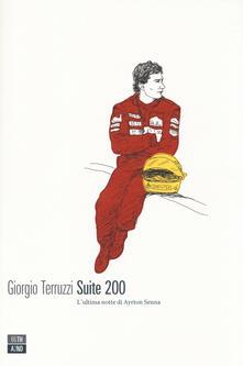 Suite 200. L'ultima notte di Ayrton Senna - Giorgio Terruzzi - copertina