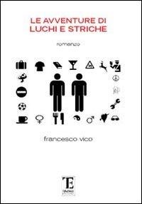 Le Le avventure di Luchi e Striche - Vico Francesco - wuz.it
