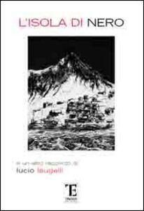 Libro L' isola di Nero Lucio Laugelli