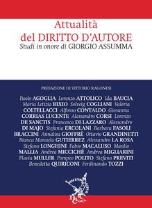 Attualità del diritto d'autore. Studi in onore di Giorgio Assumma
