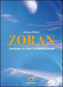 Zoran, viaggio di una illuminazione