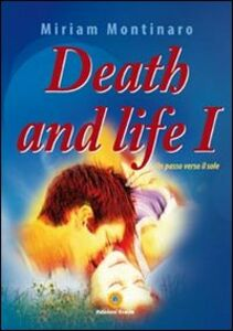 Death and life 1. Un passo verso il sole