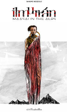 Ilmurrán. Maasai in the Alps - Sandro Bozzolo - copertina