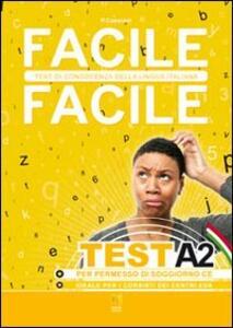 Facile facile test A2. Facile facile test di conoscenza della lingua ...