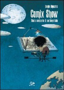 Comix show. Diario semiserio di un fumettista