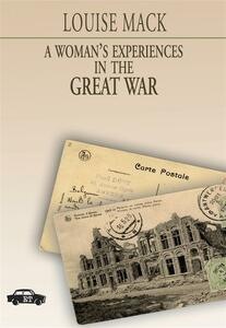 Awoman's experiences in the great war