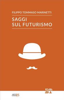 Saggi sul futurismo - Filippo Tommaso Marinetti - ebook