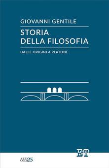 Storia della filosofia dalle origini a Platone - Giovanni Gentile - ebook