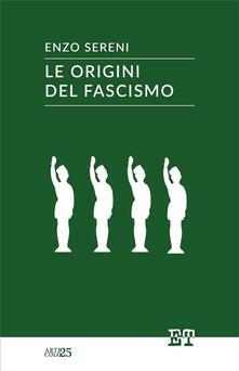 Le origini del fascismo - Enzo Sereni - ebook