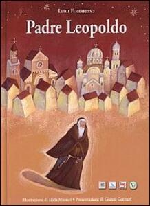 Padre Leopoldo. Ediz. illustrata