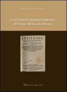 Lusitânia trasformada di Fernão Álvares do oriente