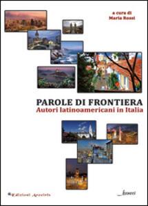 Parole di frontiera. Autori latinoamericani in Italia