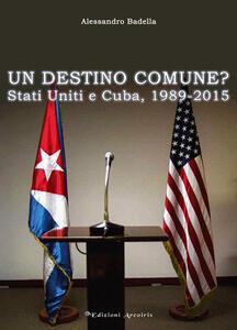 Un destino comune? Stati Uniti e Cuba, (1989-2015)