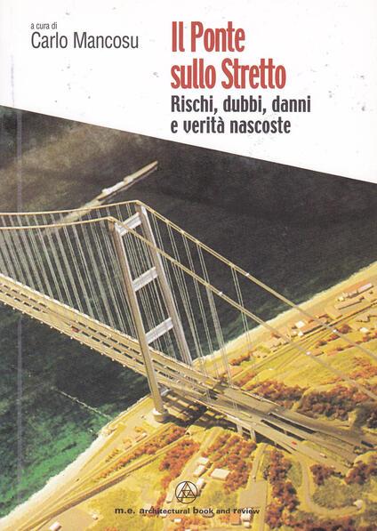 Il ponte sullo Stretto. Rischi, dubbi, danni e verità nascoste - copertina