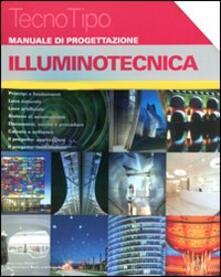 Manuale di progettazione. Illuminotecnica. Con aggiornamento online.pdf