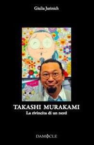 Takashi Murakami. La rivincita di un nerd