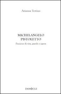 Michelangelo Pistoletto. L'unione di vita, parole e opera