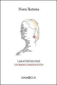 Lakatins baltais-Un bianco fazzoletto