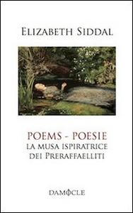 Libro Poesie. La musa ispiratrice del Preraffaelliti. Ediz. italiana e inglese Elizabeth E. Siddal