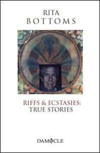 Libro Riffs & ecstasies. True stories Rita Bottoms
