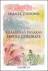 Krasainas pasakas-Favole colorate. Testo lettone a fronte